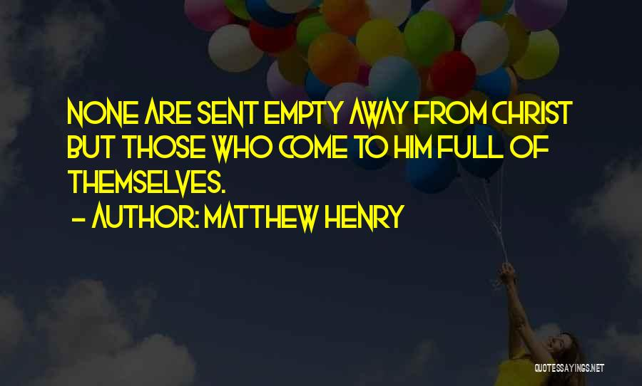Full Of Themselves Quotes By Matthew Henry
