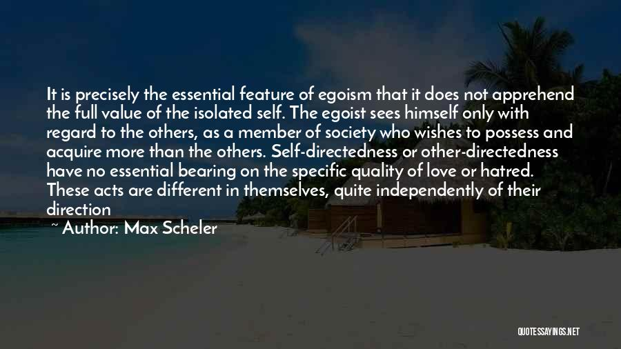 Full Of Themselves Quotes By Max Scheler