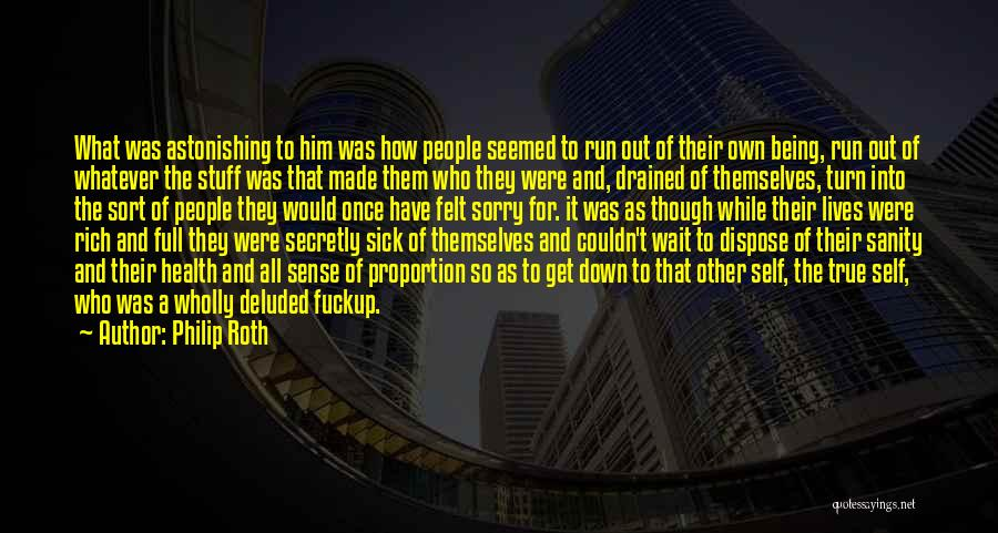 Full Of Themselves Quotes By Philip Roth