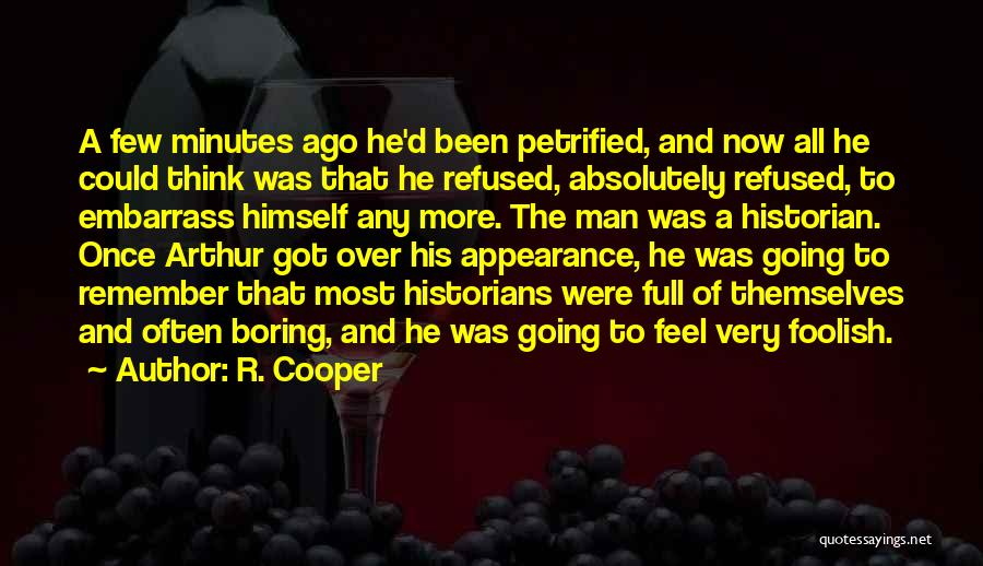 Full Of Themselves Quotes By R. Cooper