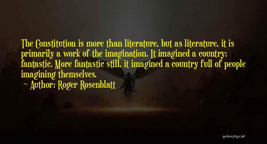Full Of Themselves Quotes By Roger Rosenblatt