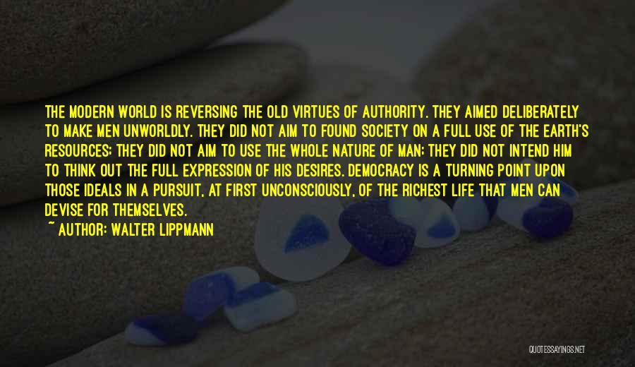 Full Of Themselves Quotes By Walter Lippmann