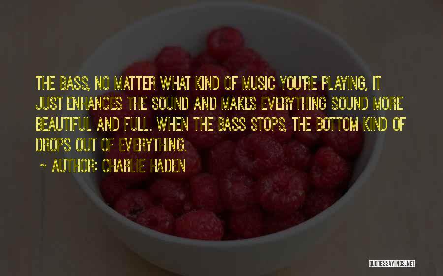 Full Stops Quotes By Charlie Haden