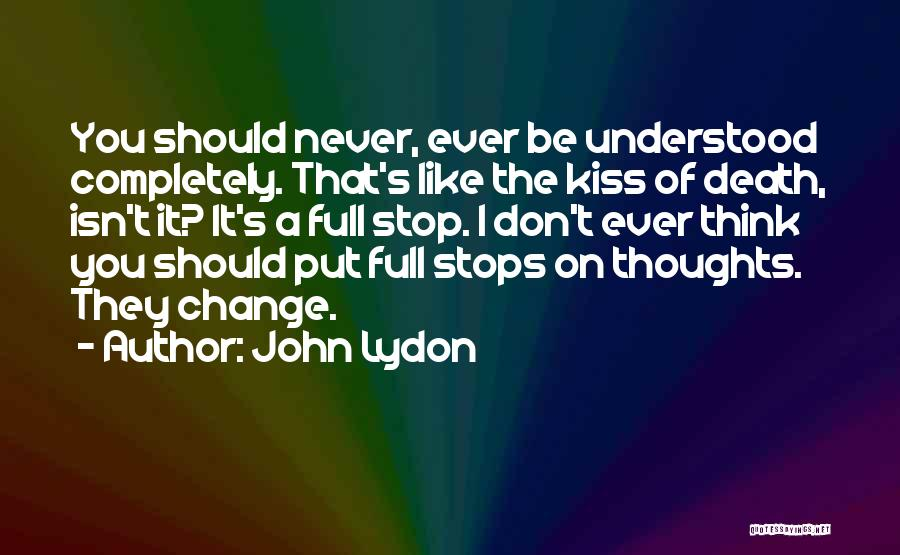 Full Stops Quotes By John Lydon
