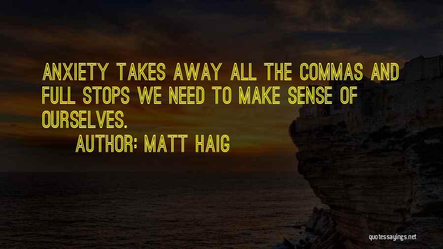Full Stops Quotes By Matt Haig