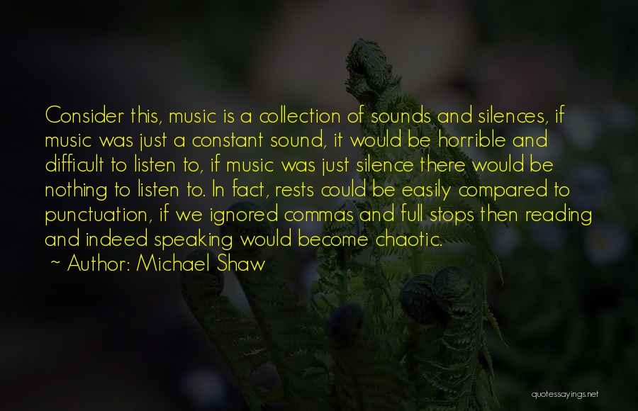 Full Stops Quotes By Michael Shaw