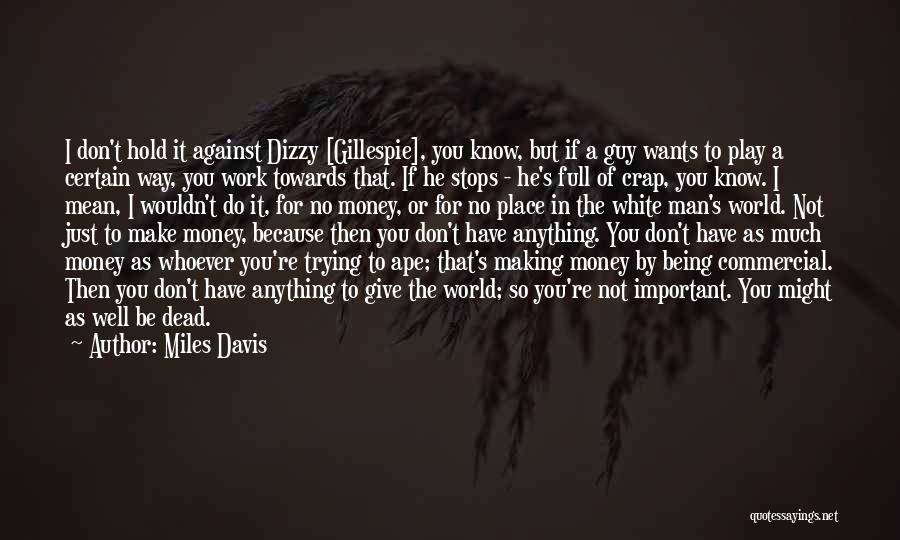 Full Stops Quotes By Miles Davis