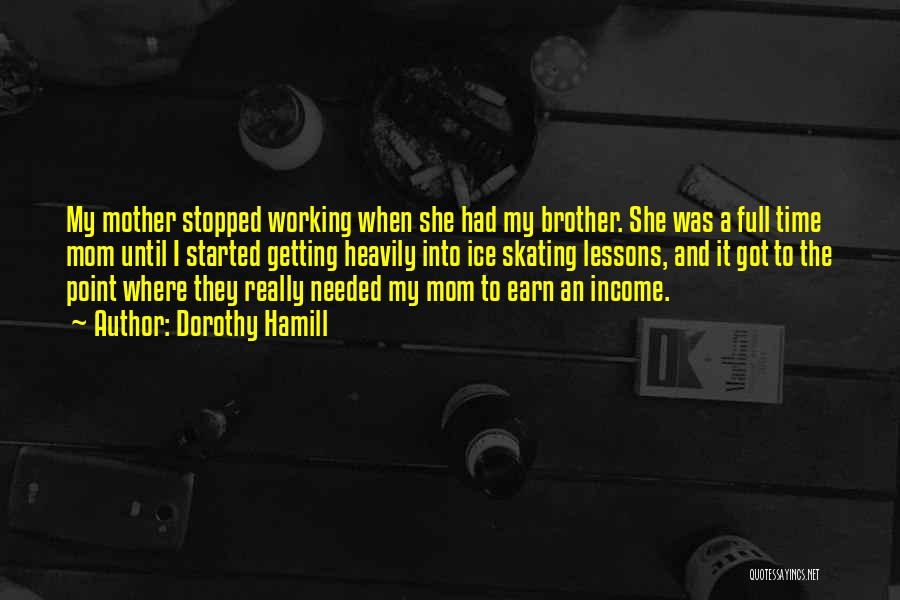 Full Time Working Mom Quotes By Dorothy Hamill