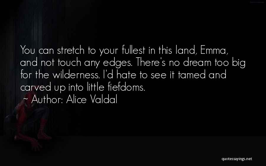 Fullest Quotes By Alice Valdal