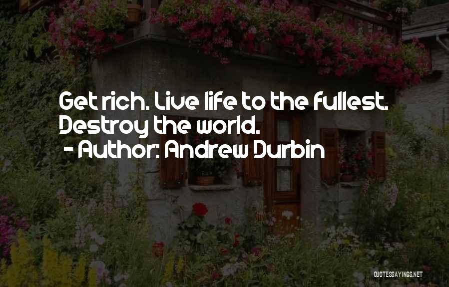 Fullest Quotes By Andrew Durbin