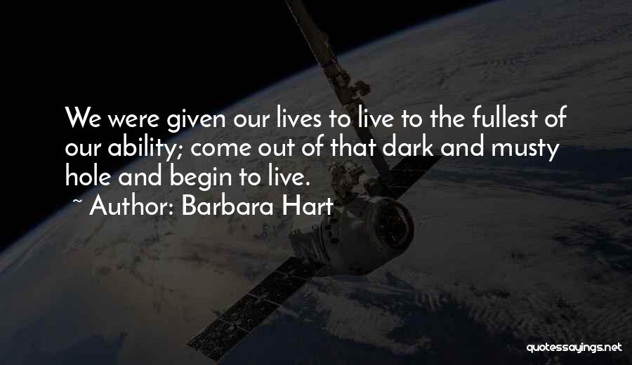 Fullest Quotes By Barbara Hart