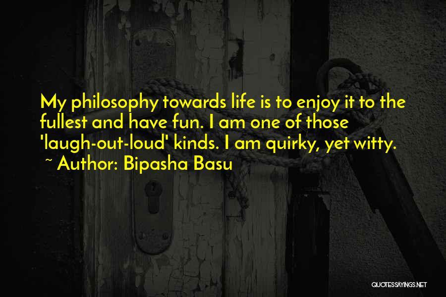 Fullest Quotes By Bipasha Basu