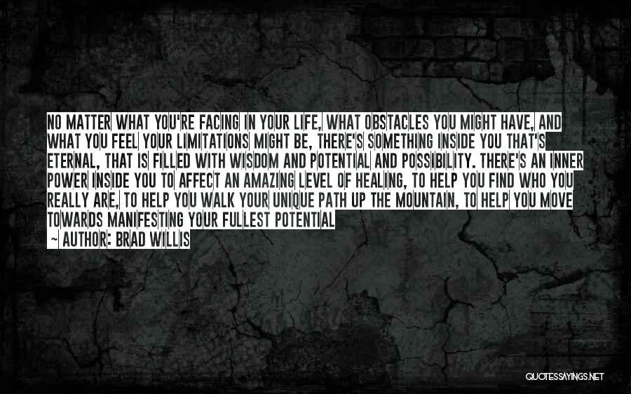 Fullest Quotes By Brad Willis
