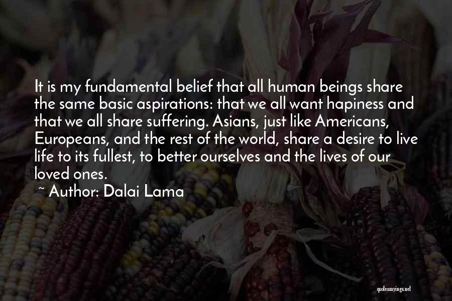 Fullest Quotes By Dalai Lama