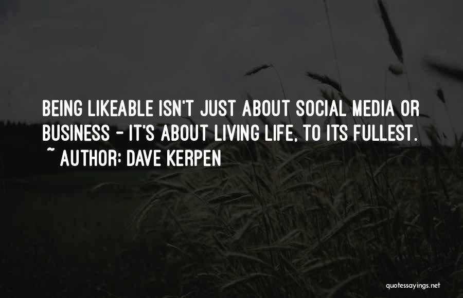 Fullest Quotes By Dave Kerpen
