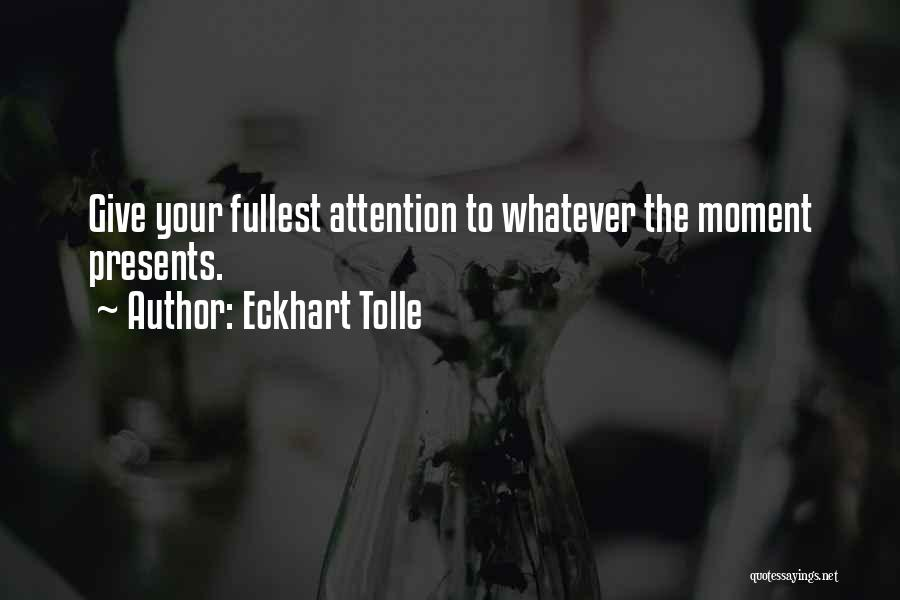 Fullest Quotes By Eckhart Tolle