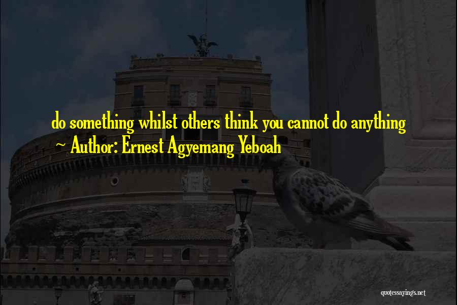 Fullest Quotes By Ernest Agyemang Yeboah