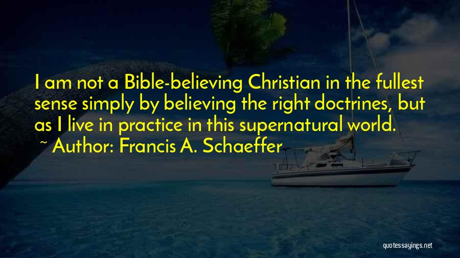 Fullest Quotes By Francis A. Schaeffer
