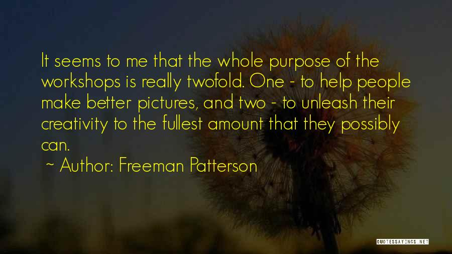 Fullest Quotes By Freeman Patterson