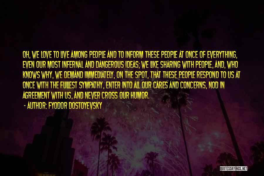 Fullest Quotes By Fyodor Dostoyevsky