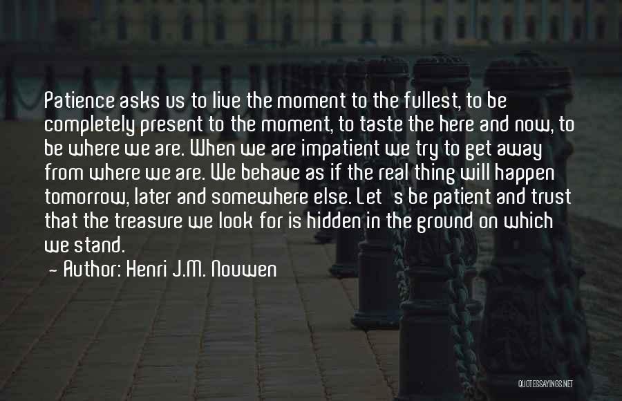 Fullest Quotes By Henri J.M. Nouwen