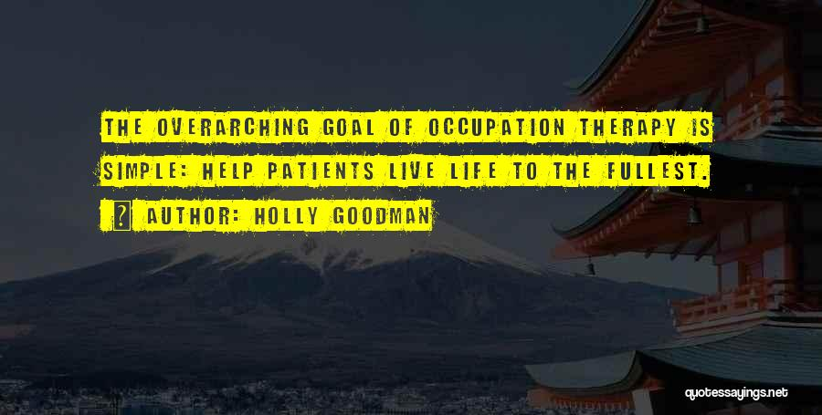 Fullest Quotes By Holly Goodman