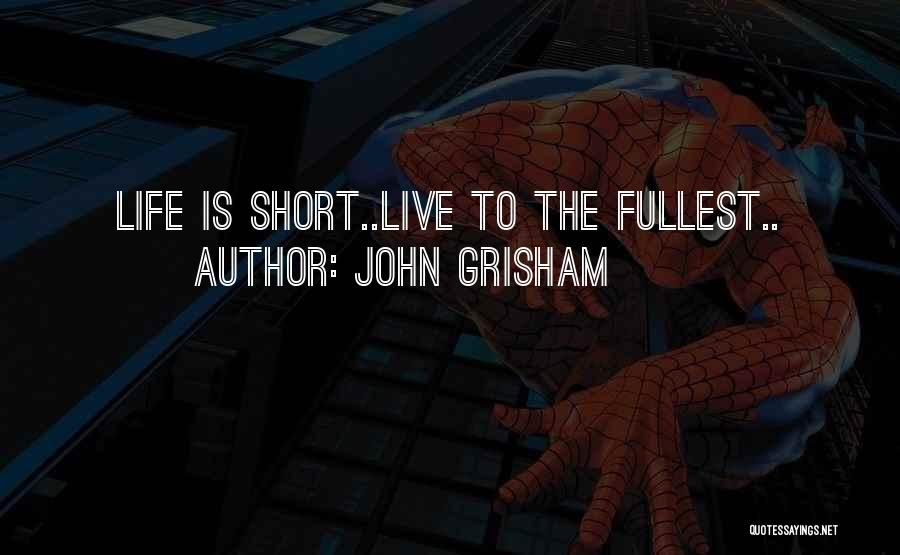 Fullest Quotes By John Grisham