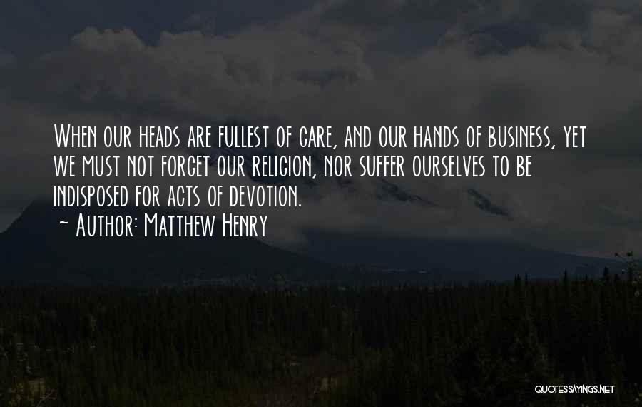 Fullest Quotes By Matthew Henry