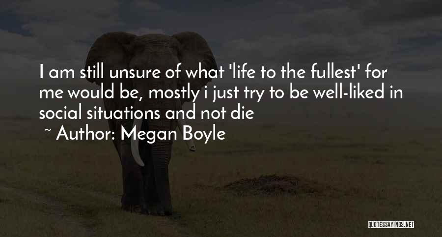 Fullest Quotes By Megan Boyle