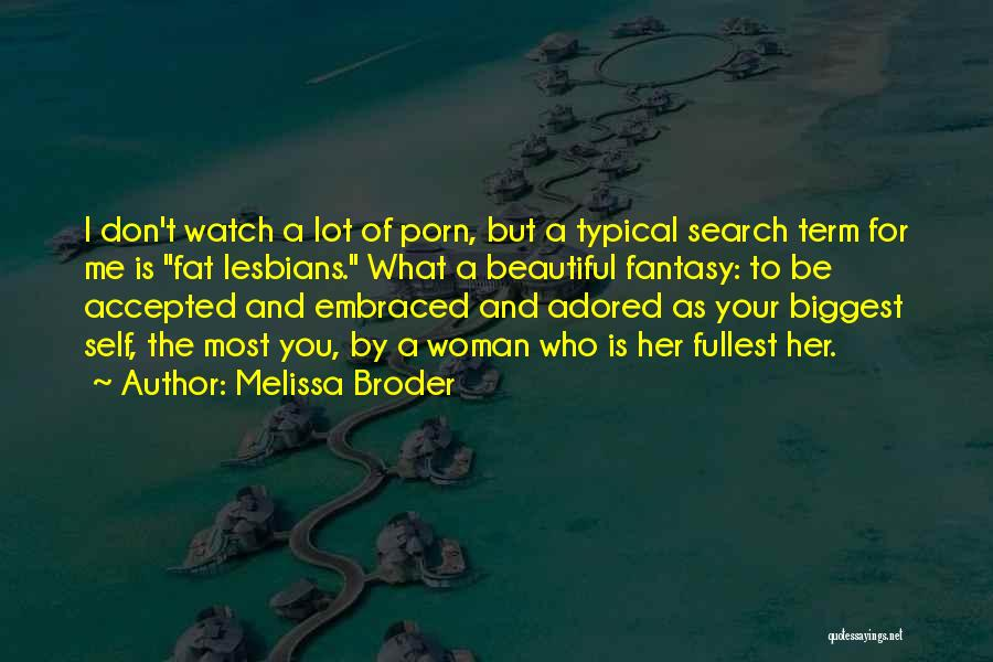Fullest Quotes By Melissa Broder