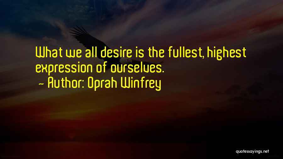 Fullest Quotes By Oprah Winfrey