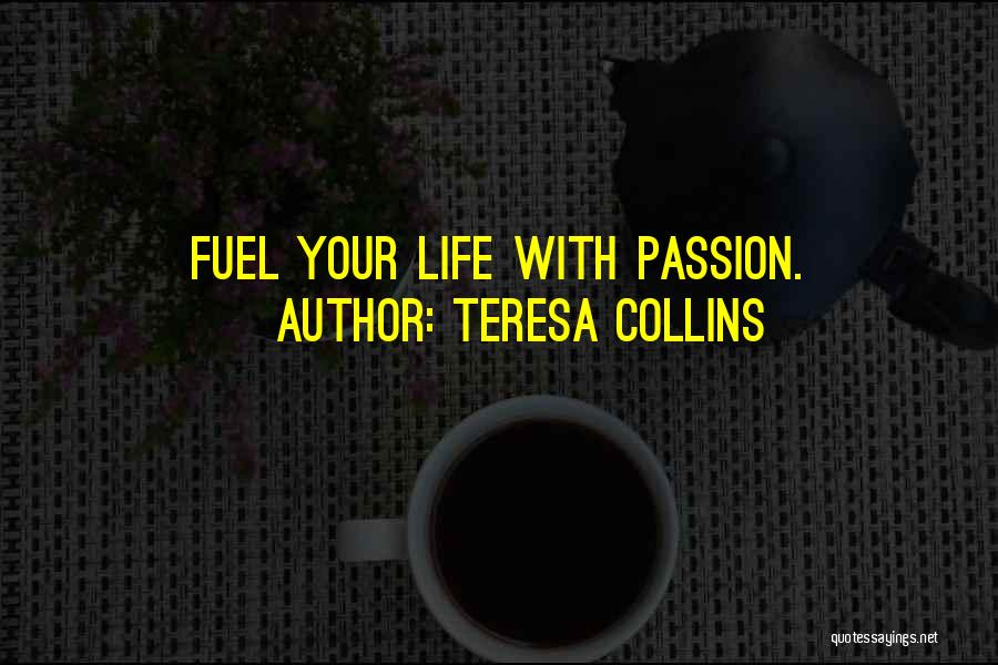 Fullest Quotes By Teresa Collins