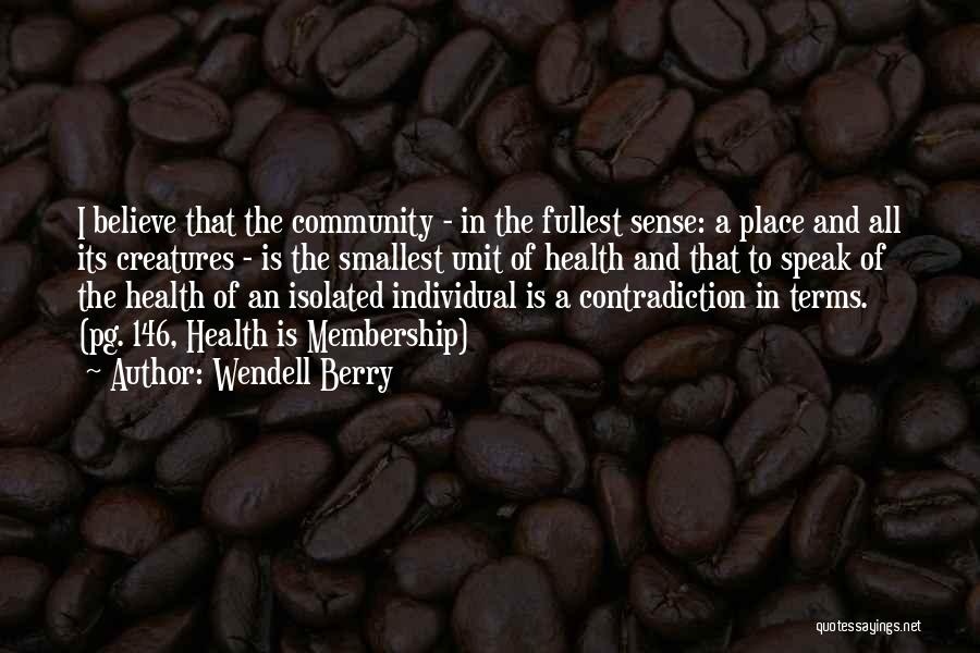 Fullest Quotes By Wendell Berry