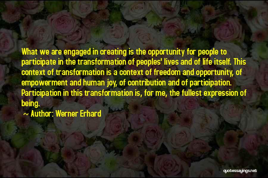 Fullest Quotes By Werner Erhard