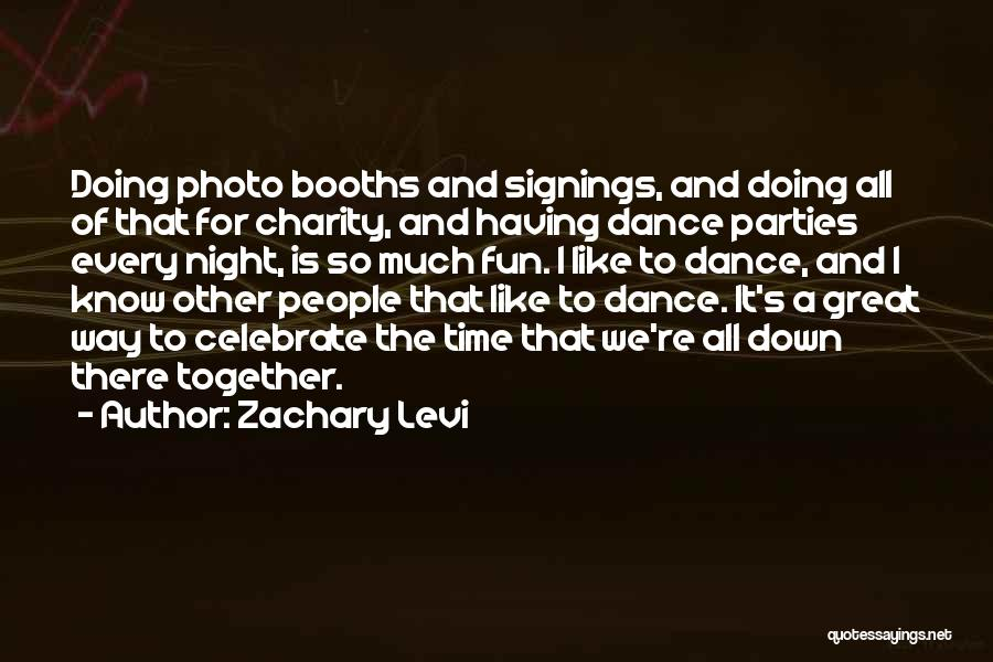 Fun Party Night Quotes By Zachary Levi