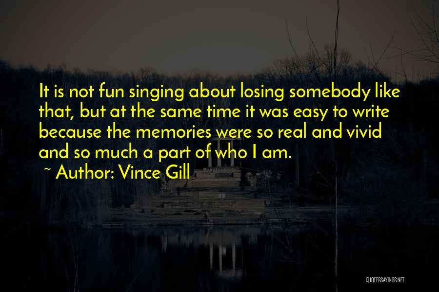 Fun Time Memories Quotes By Vince Gill