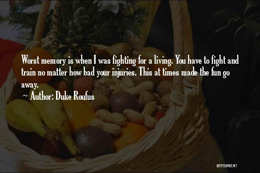 Fun Times And Memories Quotes By Duke Roufus