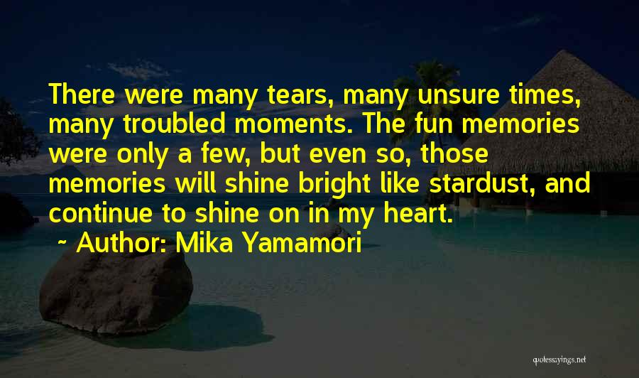 Fun Times And Memories Quotes By Mika Yamamori