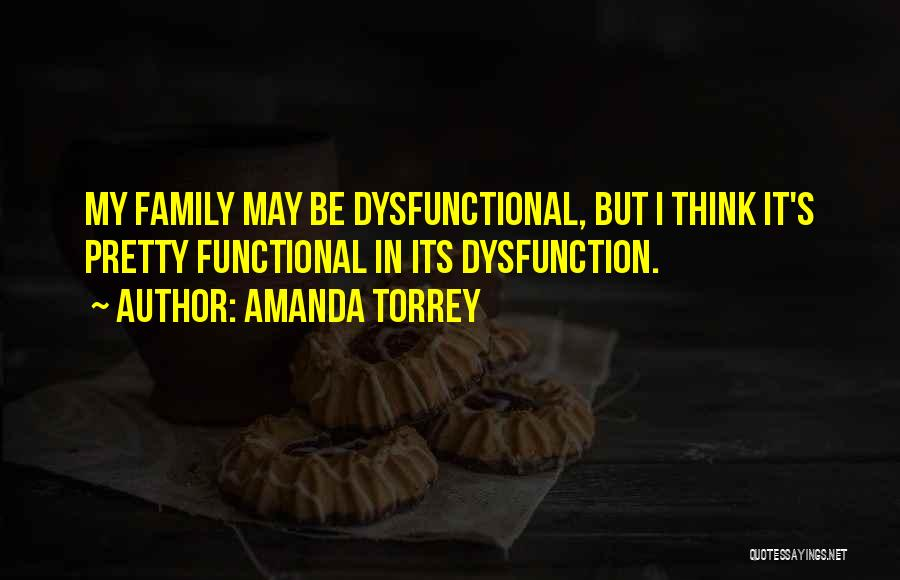 Functional Family Quotes By Amanda Torrey