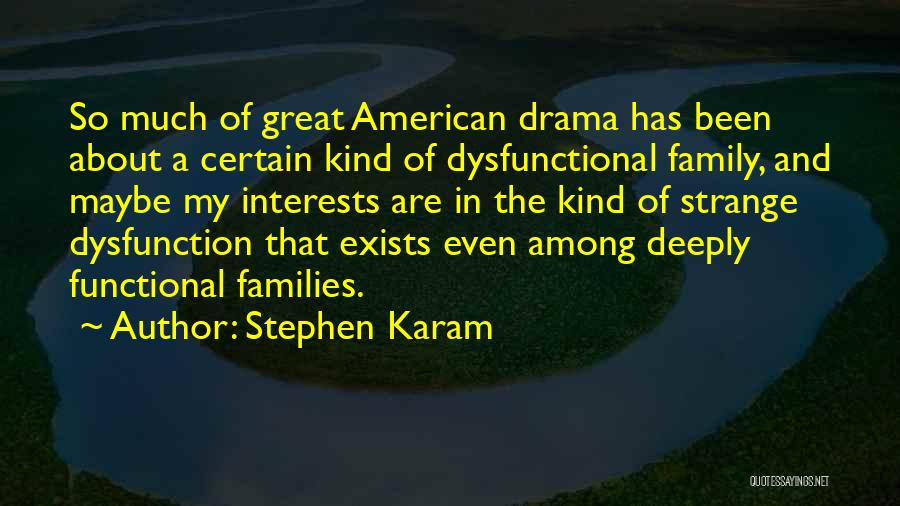 Functional Family Quotes By Stephen Karam