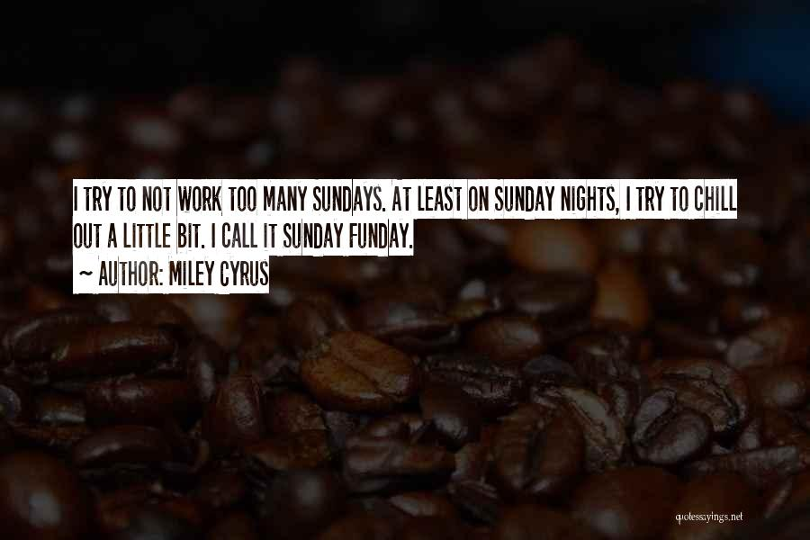 Funday Quotes By Miley Cyrus