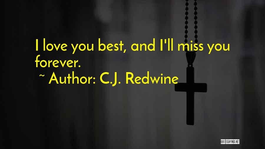Funeral Goodbyes Quotes By C.J. Redwine
