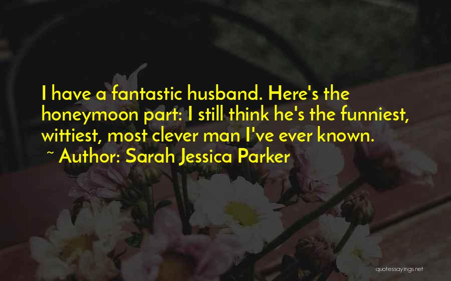 Funniest Husband Quotes By Sarah Jessica Parker