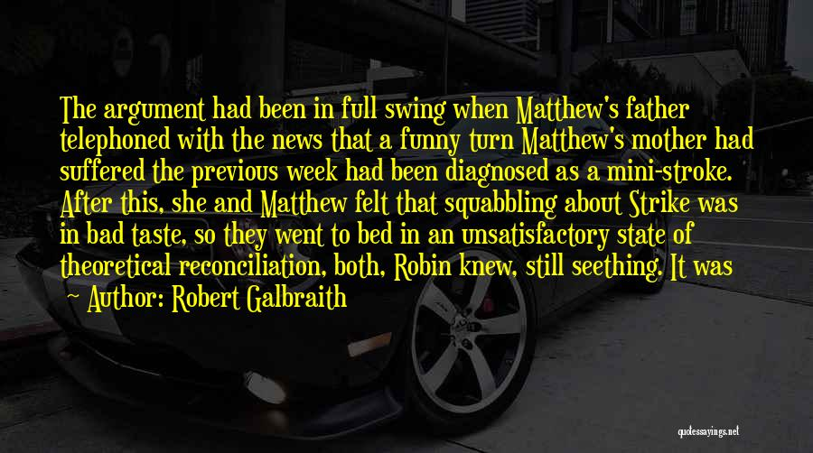 Funny 2 Stroke Quotes By Robert Galbraith
