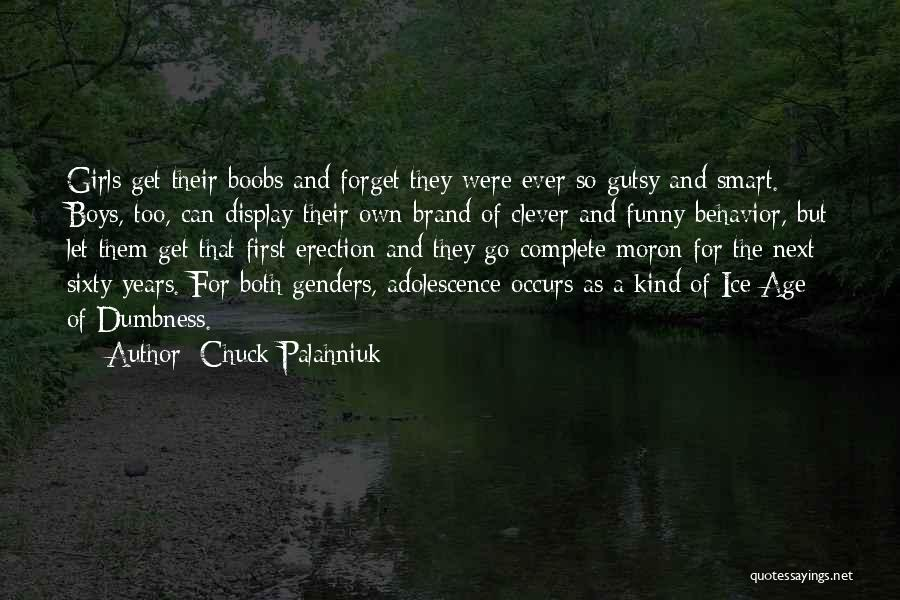 Funny Adolescence Quotes By Chuck Palahniuk