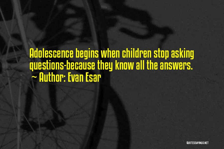 Funny Adolescence Quotes By Evan Esar