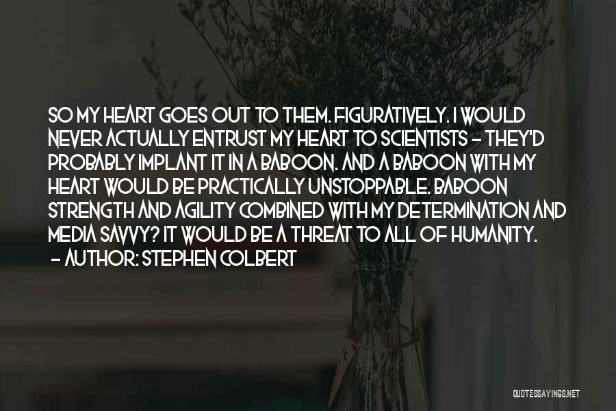 Funny Agility Quotes By Stephen Colbert