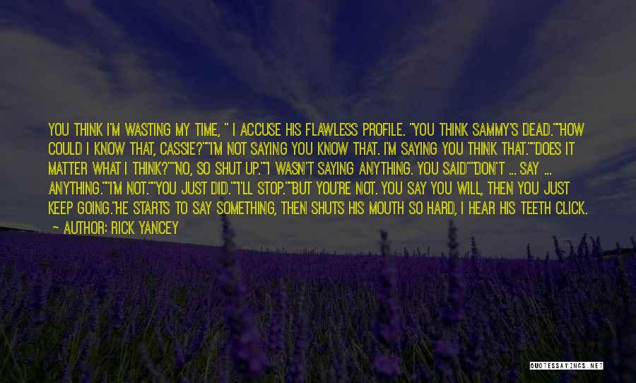 Funny Apprentice Quotes By Rick Yancey