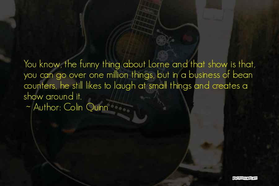Funny Bean Quotes By Colin Quinn