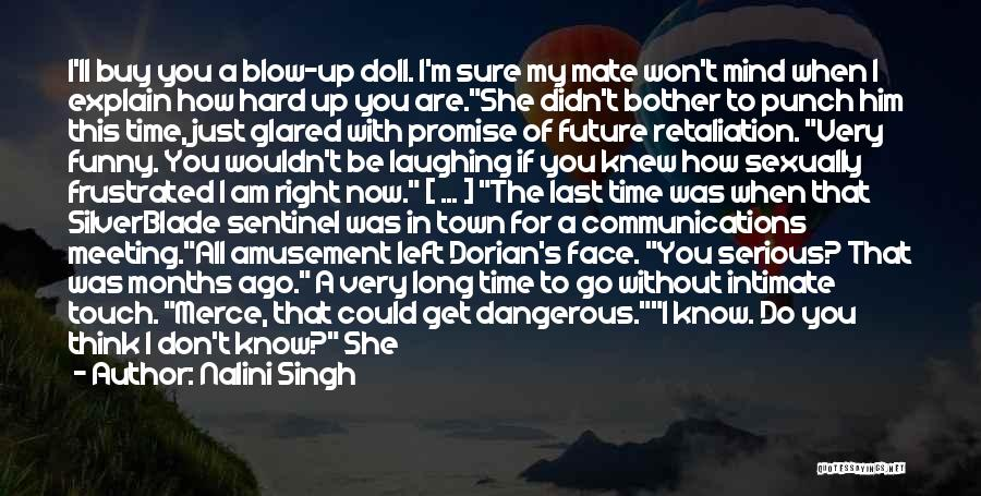 Funny Blow Up Doll Quotes By Nalini Singh